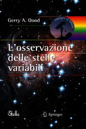 L'osservazione delle stelle variabili (Italian Edition) by Gerry A. Good