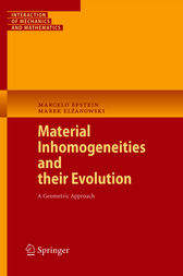 Material Inhomogeneities and their Evolution by Marcelo Epstein