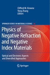 Physics of Negative Refraction and Negative Index Materials by Clifford M. Krowne