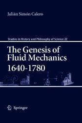 The Genesis of Fluid Mechanics, 1640-1780 by Julián Simón Calero