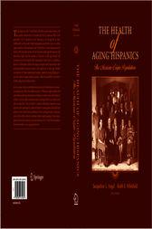 The Health of Aging Hispanics by Jacqueline L. Angel