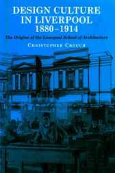 Design Culture in Liverpool 1888-1914 by Christopher Crouch