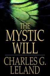 The Mystic Will by Charles G. Leland
