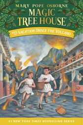 Magic Tree House #13: Vacation Under the Volcano