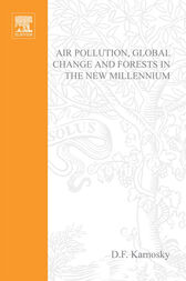 Air Pollution, Global Change and Forests in the New Millennium by D.F. Karnosky