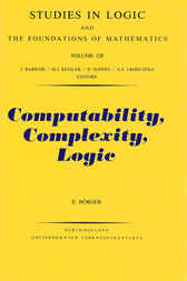 Computability, Complexity, Logic by E. Börger