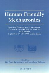 Human Friendly Mechatronics by Masaharu Takano