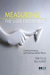Measuring the User Experience by Thomas Tullis