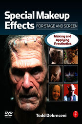 Special Make-up Effects for Stage & Screen by Todd Debreceni