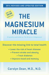 The Magnesium Miracle (Revised and Updated) by Carolyn Md Nd Dean