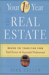 Your First Year in Real Estate by Dirk Zeller
