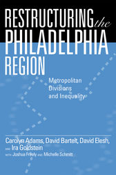 Restructuring the Philadelphia Region by Carolyn Adams
