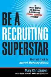 Be a Recruiting Superstar by Mary Christensen
