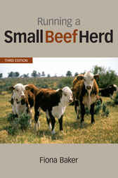 Running a Small Beef Herd by Fiona Baker