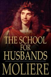 The School for Husbands by Molière