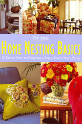 Home Nesting Basics by Pat Ross