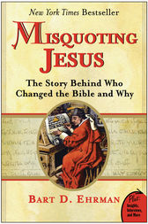 Misquoting Jesus by Bart D. Ehrman