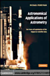 Astronomical Applications of Astrometry by Michael Perryman