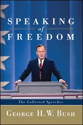 Speaking of Freedom by George H.W. Bush