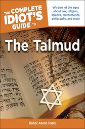 The Complete Idiot's Guide to the Talmud by Aaron Parry