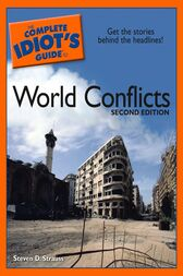 The Complete Idiot's Guide to World Conflicts, 2E by Steven Strauss
