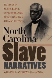 North Carolina Slave Narratives by William L. Andrews