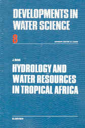 Hydrology and Water Resources in Tropical Africa by J. Balek