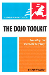 The Dojo Toolkit by Steven Holzner