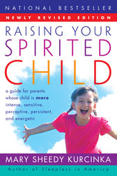 Raising Your Spirited Child Rev Ed by Mary Sheedy Kurcinka