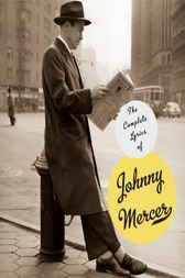 The Complete Lyrics of Johnny Mercer by Johnny Mercer
