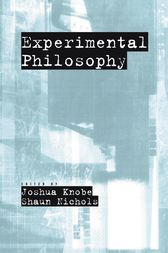Experimental Philosophy by Joshua Knobe
