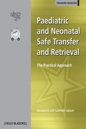 Paediatric and Neonatal Safe Transfer and Retrieval by Advanced Life Support Group