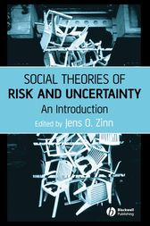 Social Theories of Risk and Uncertainty by Jens O. Zinn