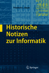 Historische Notizen zur Informatik (German Edition) by Friedrich L. Bauer