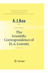 The Scientific Correspondence of H.A. Lorentz by A.J. Kox
