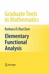 Elementary Functional Analysis by Barbara D. MacCluer