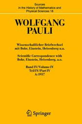 Wissenschaftlicher Briefwechsel mit Bohr, Einstein, Heisenberg u.a. / Scientific Correspondence with Bohr, Einstein, Heisenberg a.o.: Band/Volume IV ... (Pt. 4) (German and English Edition) by Wolfgang Pauli