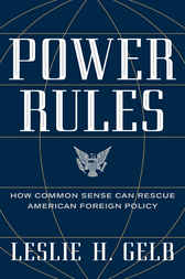 Power Rules by Leslie H. Gelb
