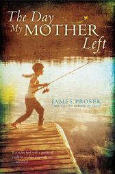 The Day My Mother Left by James Prosek