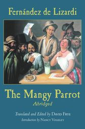 The Mangy Parrot, Abridged by Jose Joaquin Fernandez de Lizardi