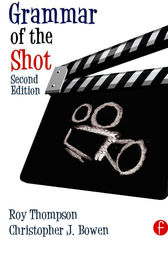 Grammar of the Shot by Christopher J. Bowen