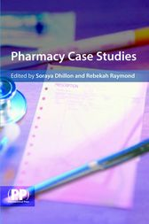 Pharmacy Case Studies by Soraya Dhillon