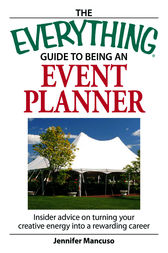 The Everything Guide to Being an Event Planner by Jennifer Mancuso