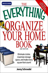 The Everything Organize Your Home Book by Jenny Schroedel