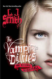 The Vampire Diaries: The Return: Nightfall by L. J. Smith