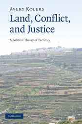 Land, Conflict, and Justice by Avery Kolers
