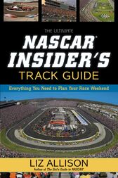 The Ultimate NASCAR Insider's Track Guide by Liz Allison