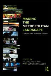 Making the Metropolitan Landscape by Jacqueline Tatom