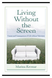 Living Without the Screen by Marina Krcmar