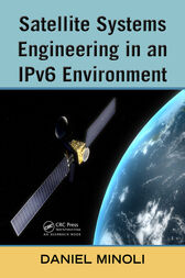 Satellite Systems Engineering in an IPv6 Environment by Daniel Minoli